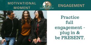 Motivational Moment – ENGAGEMENT