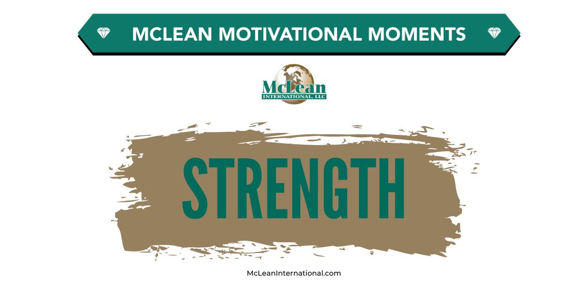 McLean International - Motivational Moments - Strength