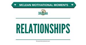 McLean International - Motivational Moments - Relationships