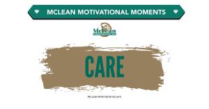 McLean International - Motivational Moments - Care