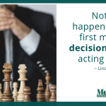 Make a Decision and then act on it