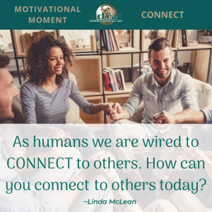 Take the time to connect to others